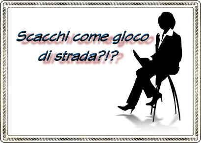 Scacchi come gioco di strada