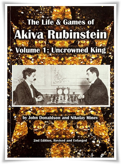 Life and games of Akiva Rubinstein Vol 1